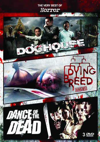 The Very Best of Horror (Doghouse, Dying Breed, Dance of the Dead)